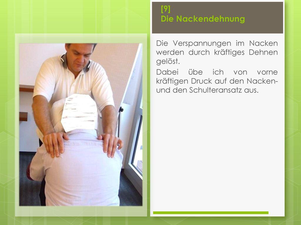 [9] Die Nackendehnung Die Verspannungen im Nacken werden durch kräftiges Dehnen gelöst.
